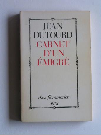 Jean Dutourd - Carnet d'un émigré