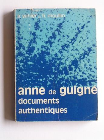 A. Wihler et H. Moullin - Anne de Guigné. Documents authentiques