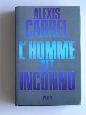 Alexis Carrel - L'homme cet inconnu