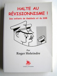 Halte au révisonnisme! Des enfants de Goebbels et du KGB