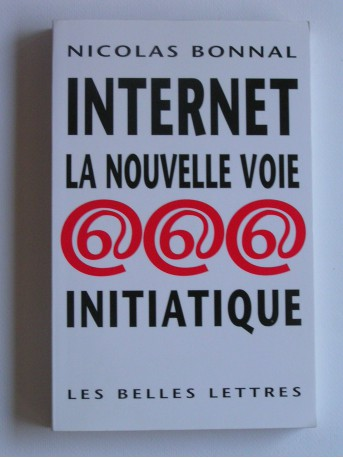Nicolas Bonnal - Internet, la voie initiatique