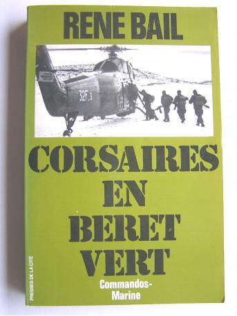 René Bail - Corsaires en bérêt vert. Commandos - Marine