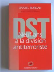 D.S.T. neuf ans à la division antiterroriste