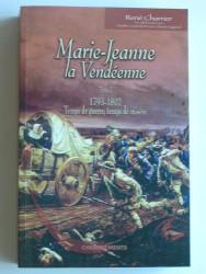 Marie-Jeanne, la Vendéenne. Tome 2. Temps de guerre, temps de misère. 1793 - 1802