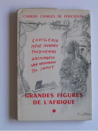 Collectif - Cahiers Charles de Foucauld. Grandes figures de l'Afrique. Tome 1