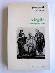 Jean-Paul Brisson - Virgile, son temps et le nôtre
