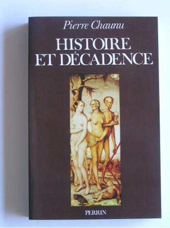 Pierre Chaunu - Histoire et décadence