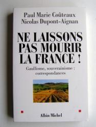 Ne laissons pas mourir la France! Gaullisme, souverainisme: correspondances