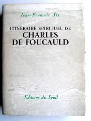 L'itinéraire spirituel de Charles de Foucauld