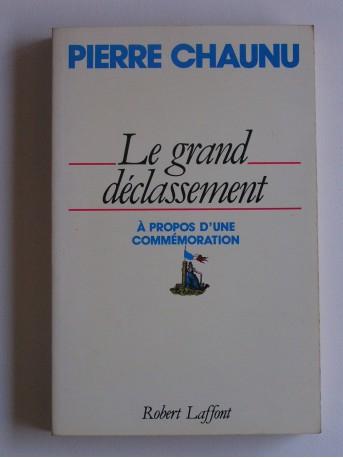 Pierre Chaunu - Le grand déclassement. A propos d'une commémoration