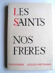 Les Saints. Nos frères. Tome 3. Juillet - Septembre