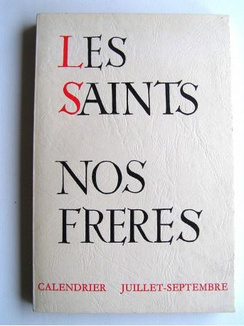 Frère Séverin-Georges Couneson - Les Saints. Nos frères. Tome 3. Juillet - Septembre