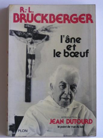 R.L. Bruckberger - L'âne et le boeuf