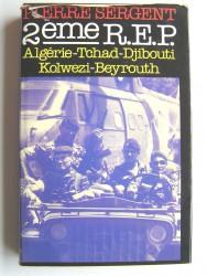 2ème R.E.P. Algérie. Tchad. Djibouti. Kolwezi. Beyrouth