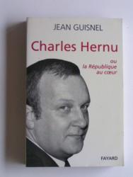 Charles Hernu ou la république au coeur