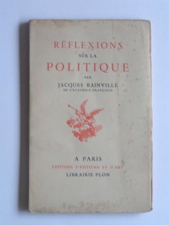 Jacques Bainville - Réflexions sur la politique