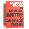 Georges Blond - La grande armée du drapeau noir. Les anarchistes à travers le monde