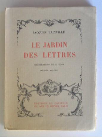 Jacques Bainville - le jardin des lettres. Premier volume