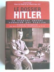 Henrik Eberlé et Matthias Uhl - Le dossier Hitler. Le dossier commandé par Staline