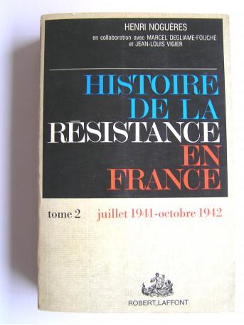 Henri Noguères - Histoire de la Résistance. Tome 2. Juillet 1941 - octobre 1942