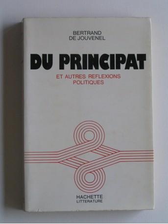 Bernard de Jouvenel - Du principat et autres réflexions politiques