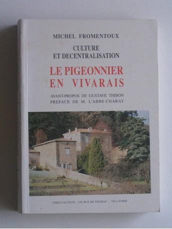 Michel Fromentoux - Le pigeonnier en Vivarais. Culture et décentralisation