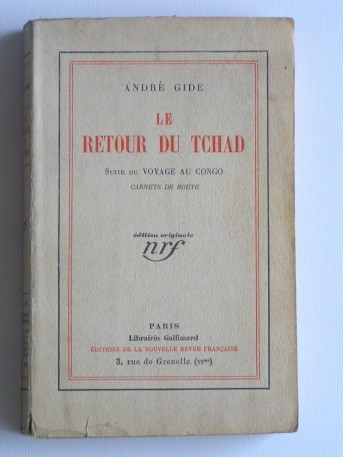 André Gide - Le retour du Tchad. Suite du voyage au Congo. Carnet de route