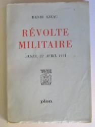 Révolte militaire. Alger, 22 avril 1961