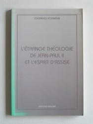L'étrange théologie de Jean-Paul II et l'esprit d'Assise