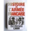 Pierre Montagnon - Histoire de l'armée française. Des milices royales à l'armée de métier