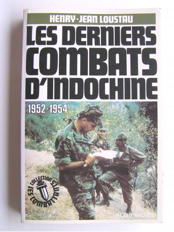 Henry-Jean Loustau - Les derniers combats d'Indochine. 1952 - 1954