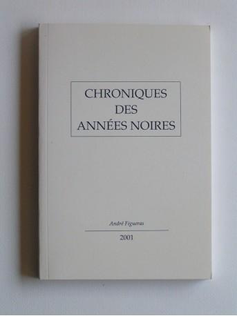 André Figueras - Chroniques des années noires