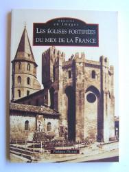 Les églises fortifiées du Midi de la France