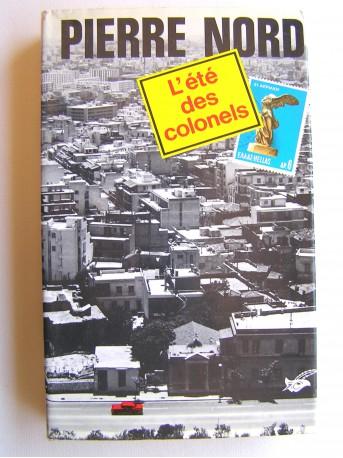 Pierre Nord - L'été des colonels