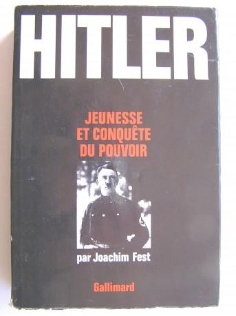 Joachim Fest - Hitler. Jeunesse et conquête du pouvoir
