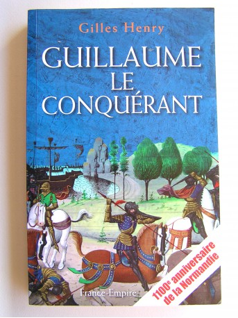 Gilles Henry - Guillaume le Conquérant