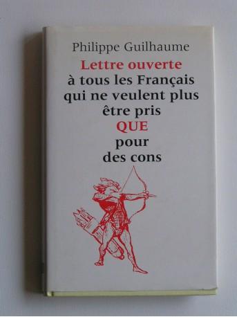 Philippe Guilhaume - Lettre ouverte aux Français qui ne veulent plus être pris pour des cons