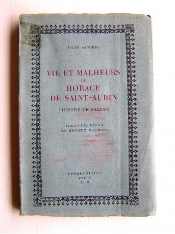 Jules Sandeau - Vie et malheur de Horace de Saint-Aubin (Honoré de Balzac)