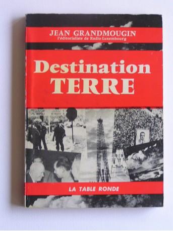 Jean Grandmougin - Destination terre