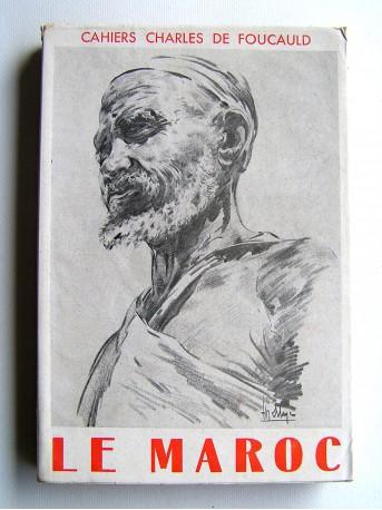 Collectif - Cahiers Charles de Foucaulld. Numéro 9. Le Maroc
