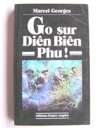 Marcel Georges - Go sur Diên Biên Phu!