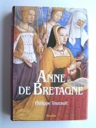 Philippe Tourault - Anne de Bretagne