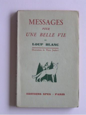 Loup Blanc - Messages pour une belle vie