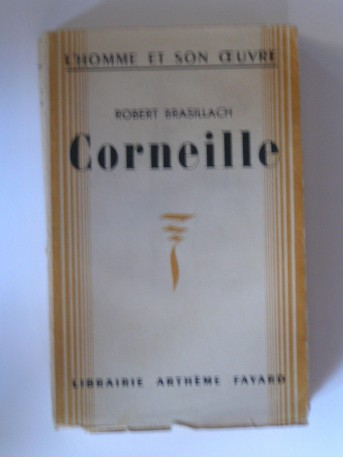 Robert Brasillach - Pierre Corneille