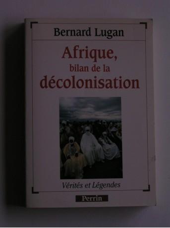 Bernard Lugan - Afrique, bilan d'une décolonisation