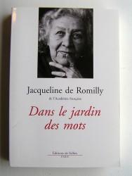 Jacqueline de Romilly - Dans le jardin des mots