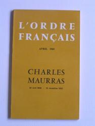 L'Ordre Français. Avril 1968. Charles Maurras. 20 avril 1868 - 16 novembre 1952