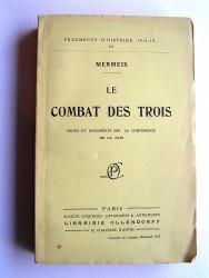 Mermeix - Le combat des trois. Notes et documents sur la conférence de la paix