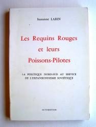 Suzanne Labin - Les Requins Rouge et leurs Poissons-Pilotes