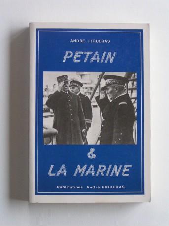 André Figueras - Pétain et la marine